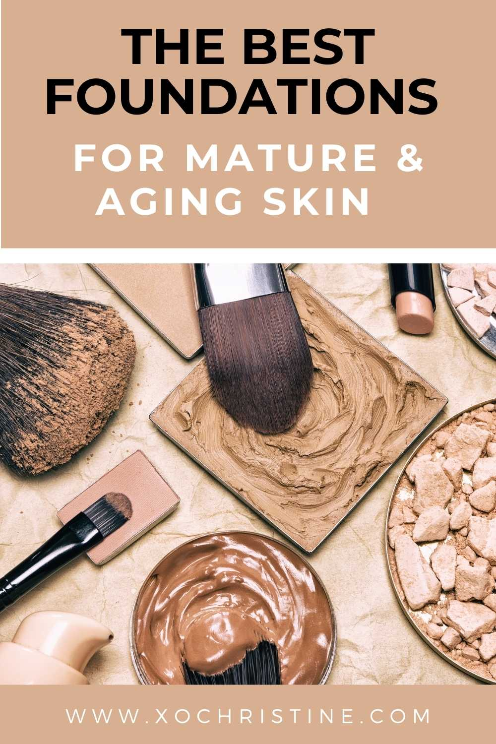 The Best Foundations for Mature Skin  (For women over 40)