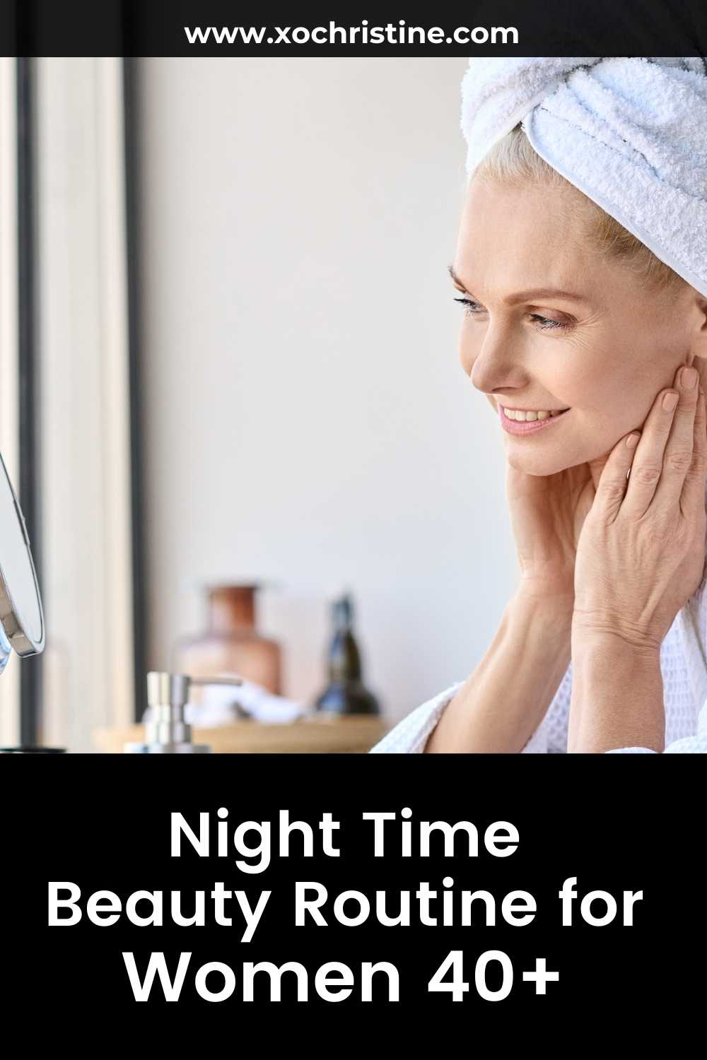 The best nighttime self-care beauty routine (for women 40+)