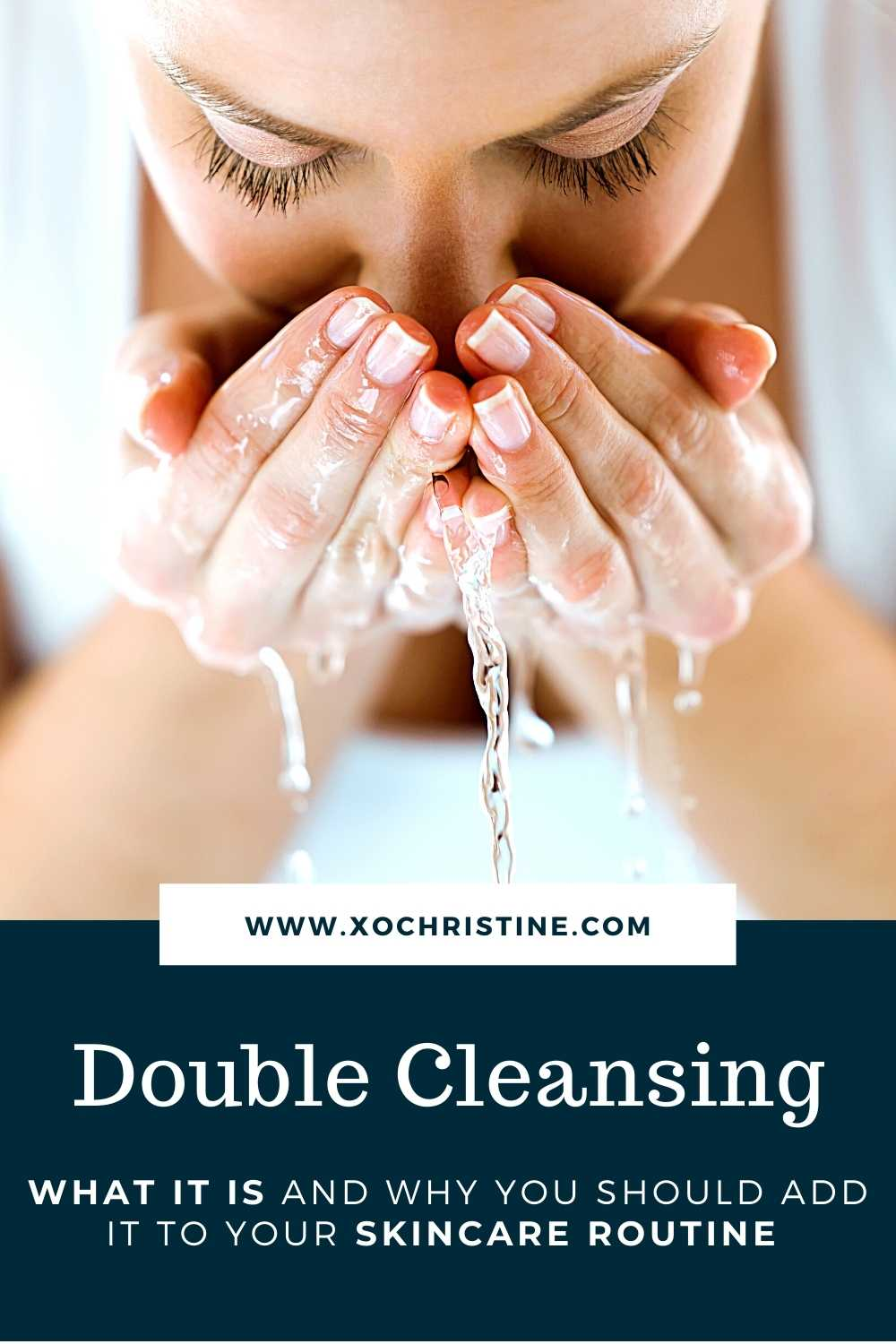 why you should double cleanse your skin