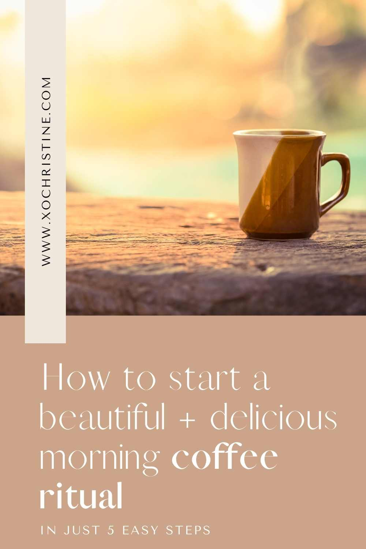Turn your morning coffee routine into a morning coffee ritual!
