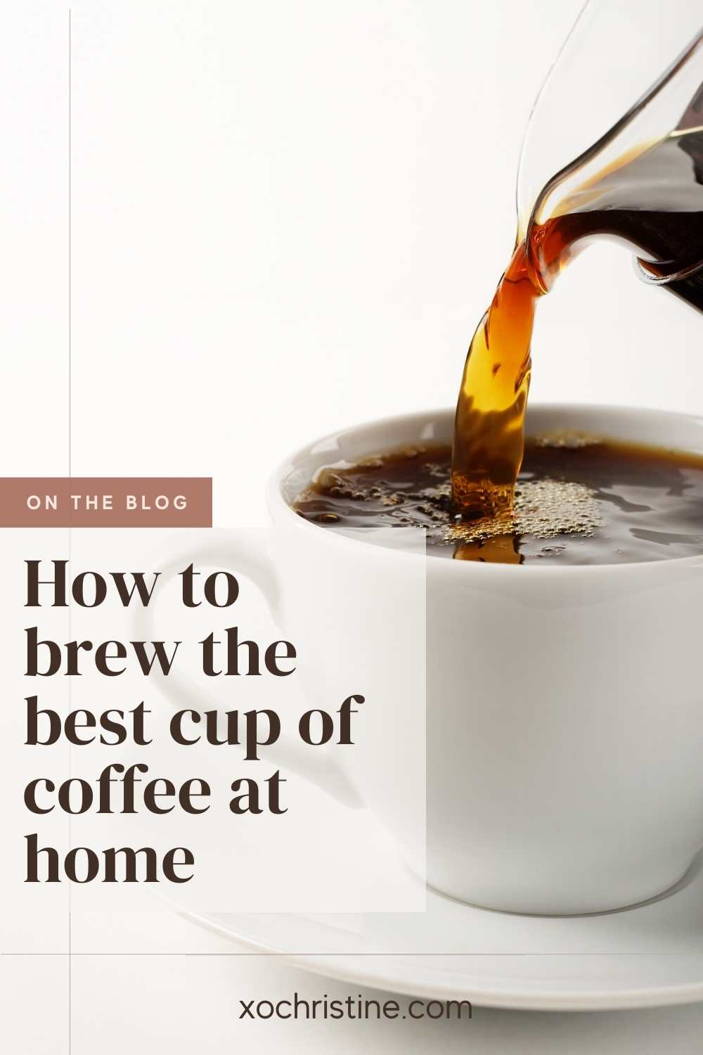 ways to brew  the best cup of Joe at home