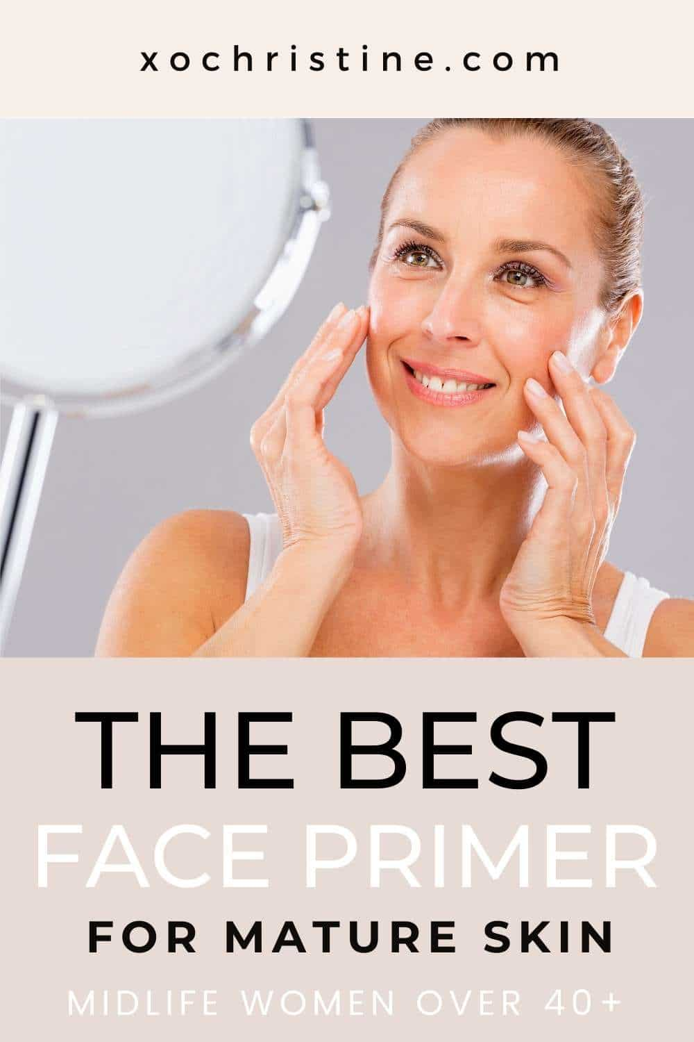 The best face primer for mature and aging skin women over 40